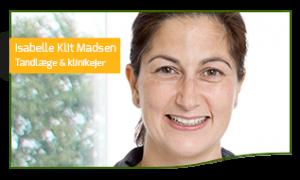 Isabelle Klit Madsen Tandlæge og klinikejer